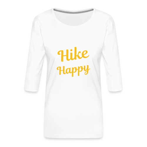 Just Hike And Be Happy Nature-Design für Hiking - Frauen Premium 3/4-Arm Shirt