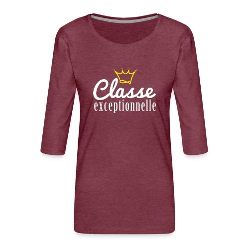 Classe exceptionnelle - T-shirt Premium manches 3/4 Femme