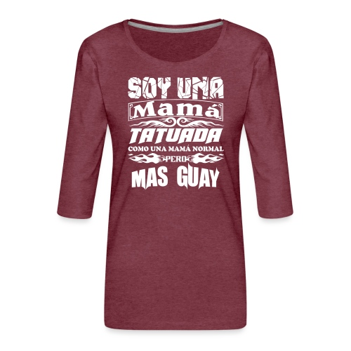 Soy una mamá tatuada - Camiseta premium de manga 3/4 para mujer