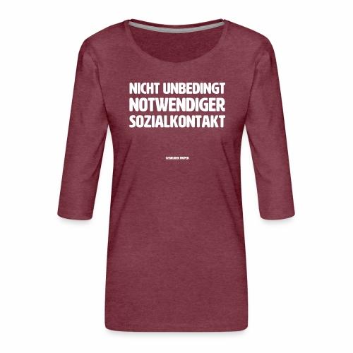 Sozialkontakt - Frauen Premium 3/4-Arm Shirt