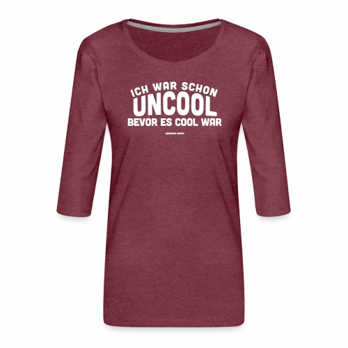 Uncool - Frauen Premium 3/4-Arm Shirt