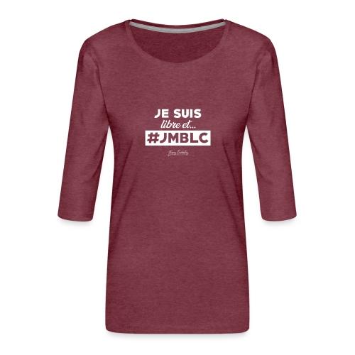 Je suis libre et ... - T-shirt Premium manches 3/4 Femme