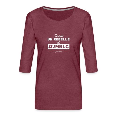 Je suis Rebelle et ... - T-shirt Premium manches 3/4 Femme