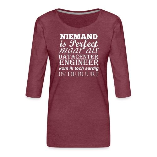 Datacenter Engineer perfect NL - Vrouwen premium shirt 3/4-mouw