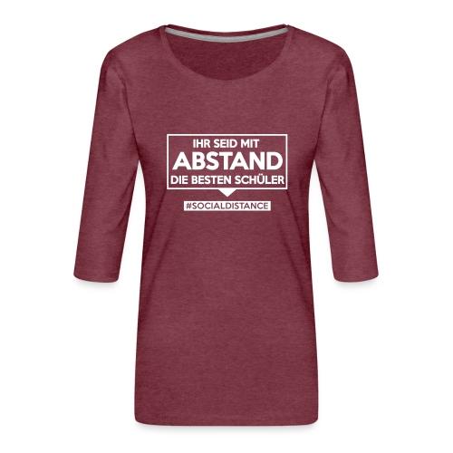 Ihr seid mit ABSTAND die besten Schüler. sdShirt - Frauen Premium 3/4-Arm Shirt