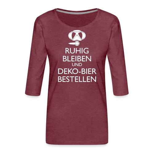 Ruhig bleiben und Deko-Bier bestellen Umhängetasc - Frauen Premium 3/4-Arm Shirt