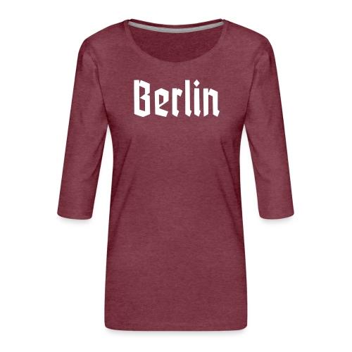 BERLIN Fraktur - Frauen Premium 3/4-Arm Shirt