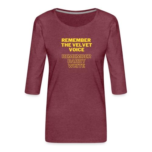 Remember the Velvet Voice, Barry White - Frauen Premium 3/4-Arm Shirt