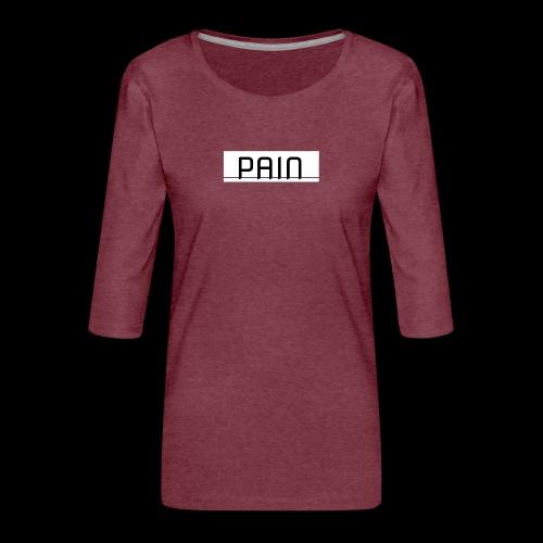 pain - Koszulka damska Premium z rękawem 3/4
