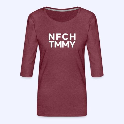 Einfach Tommy / NFCHTMMY / White Font - Frauen Premium 3/4-Arm Shirt