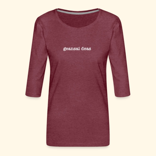 geansai deas - Women's Premium 3/4-Sleeve T-Shirt