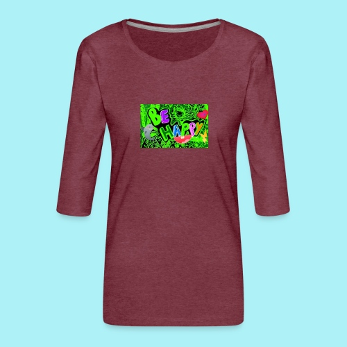 Be happy - T-shirt Premium manches 3/4 Femme
