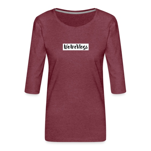 WeAreVlogs - Women's Premium 3/4-Sleeve T-Shirt