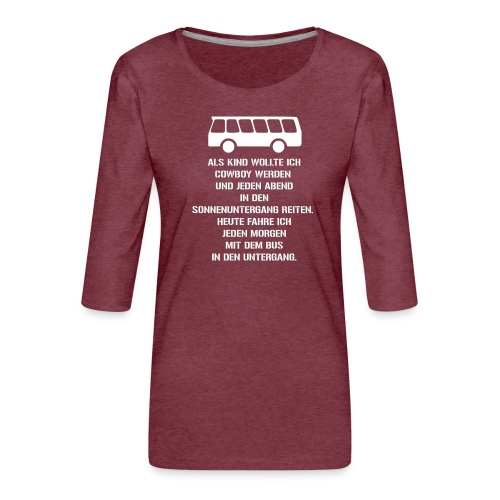 Busfahrer geworden - Frauen Premium 3/4-Arm Shirt
