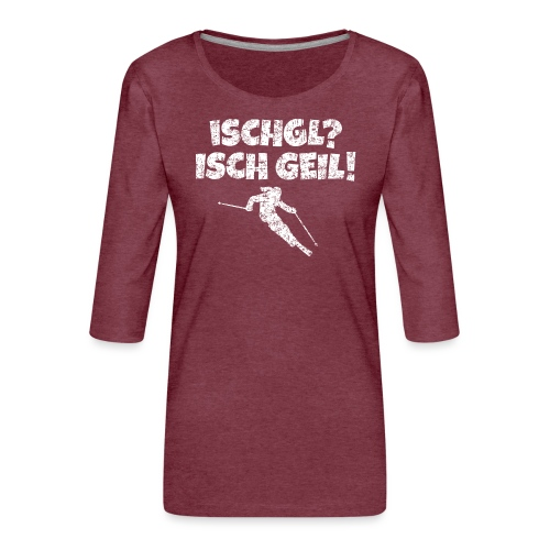 Ischgl Isch Geil Skifahrerin (Weiß) Apres-Ski - Frauen Premium 3/4-Arm Shirt