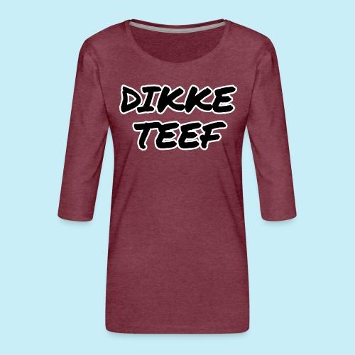 Dikke teef - T-shirt Premium manches 3/4 Femme