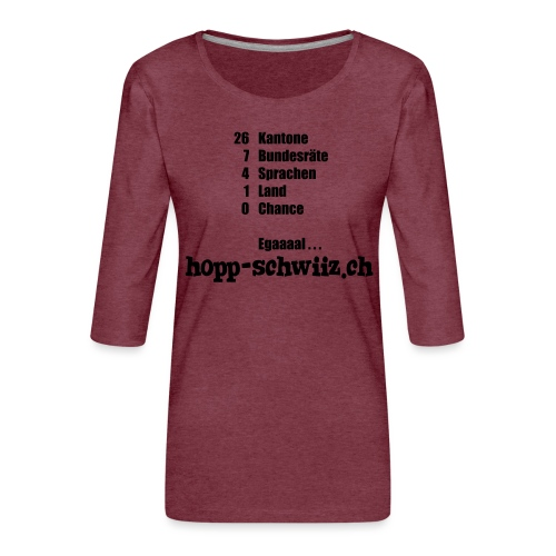 Egal hopp-schwiiz.ch - Frauen Premium 3/4-Arm Shirt