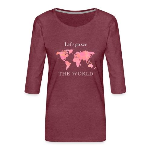 Let's go see the world - Dame Premium shirt med 3/4-ærmer