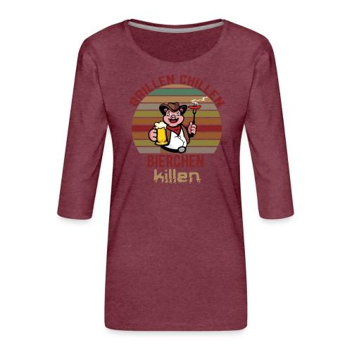 Grillen Chillen Bierchen Killen Lustiges Humorvol - Frauen Premium 3/4-Arm Shirt