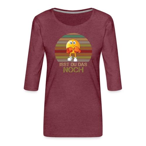 Ist du das noch Essen Humor Spaß - Frauen Premium 3/4-Arm Shirt