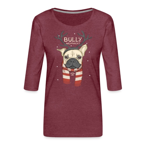 Bully Weihnacht - Frauen Premium 3/4-Arm Shirt