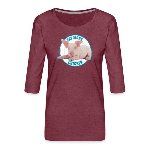 Eat more chicken - Sweet piglet - Women's Premium 3/4-Sleeve T-Shirt