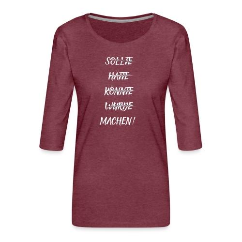 Machen! - Frauen Premium 3/4-Arm Shirt