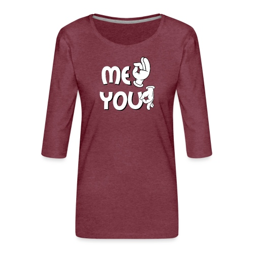 Me ok and you asshole - Frauen Premium 3/4-Arm Shirt
