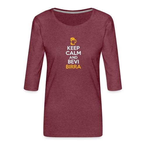 KEEP CALM AND BEVI BIRRA - Maglietta da donna premium con manica a 3/4