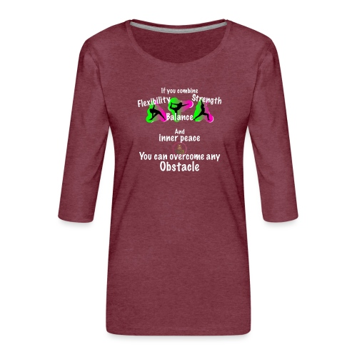 Overcome Obstacle MaitriYoga - T-shirt Premium manches 3/4 Femme
