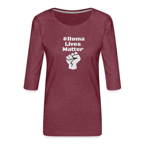 Fist Roma Lives Matter - Women's Premium 3/4-Sleeve T-Shirt