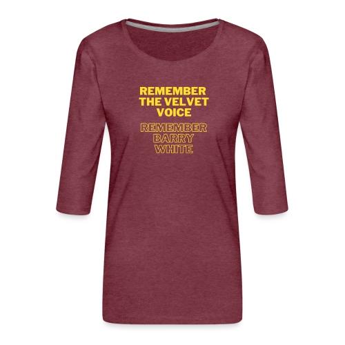 Remember the Velvet Voice, Barry White - Women's Premium 3/4-Sleeve T-Shirt