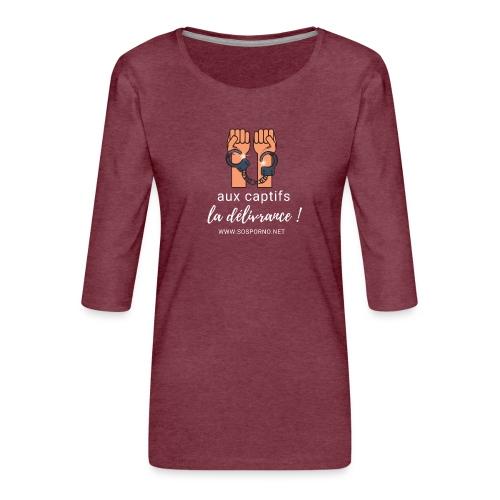Aux captifs... la délivrance ! - T-shirt Premium manches 3/4 Femme