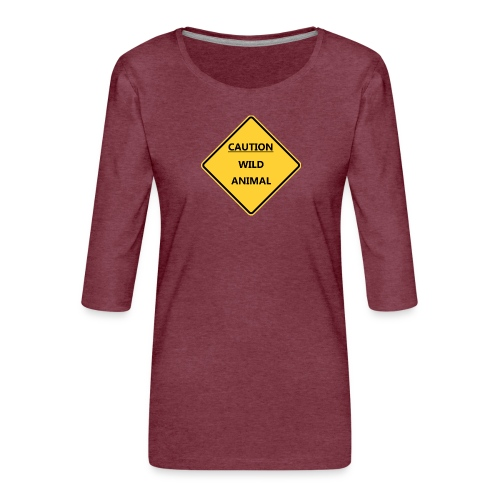 Caution Wild Animal - T-shirt Premium manches 3/4 Femme