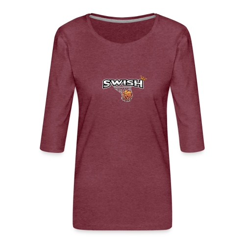 The king of swish - For basketball players - Women's Premium 3/4-Sleeve T-Shirt