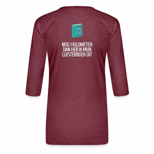 Nog 1 kilometer - luisterboek - fun shirt - Vrouwen premium shirt 3/4-mouw