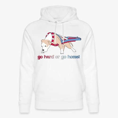 Go hard or go home - Unisex Organic Hoodie by Stanley & Stella