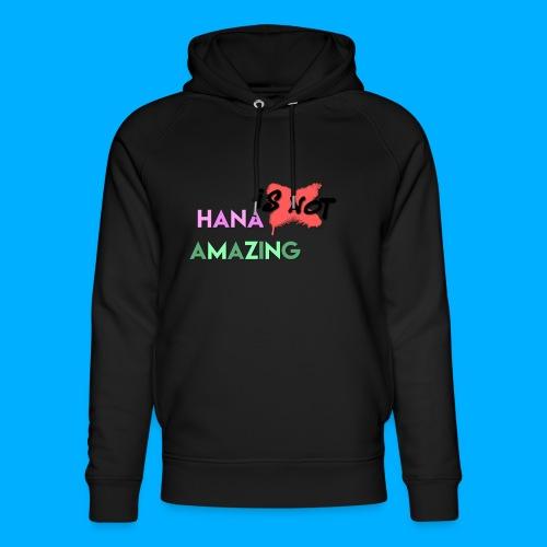 Hana Is Not Amazing T-Shirts - Unisex Organic Hoodie by Stanley & Stella