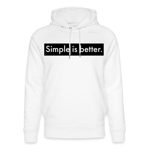 Simple Is Better - Unisex Organic Hoodie by Stanley & Stella