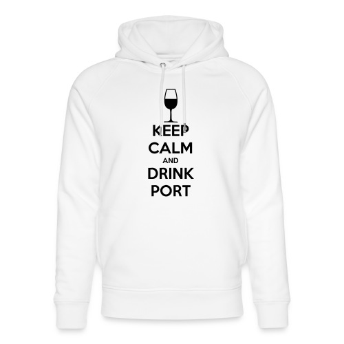 Keep Calm and Drink Port - Unisex Organic Hoodie by Stanley & Stella
