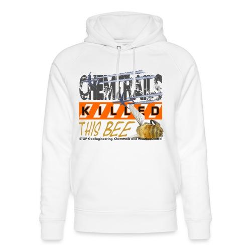 Chemtrails killed this bee - Uniseks bio-hoodie van Stanley & Stella