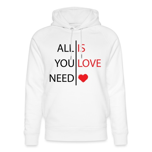 All you need is love - Sudadera con capucha ecológica unisex de Stanley & Stella