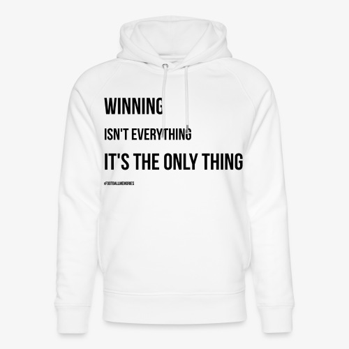 Football Victory Quotation - Unisex Organic Hoodie by Stanley & Stella