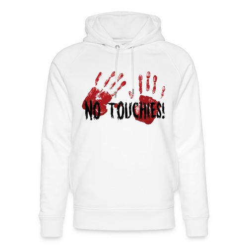 No Touchies 2 Bloody Hands Behind Black Text - Unisex Organic Hoodie by Stanley & Stella