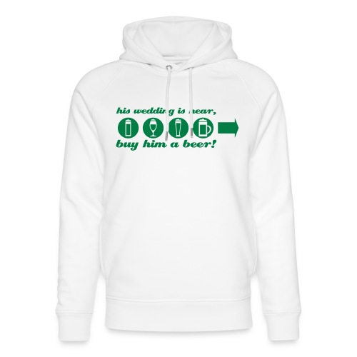 buy him a beer right jga - Unisex Bio-Hoodie von Stanley & Stella
