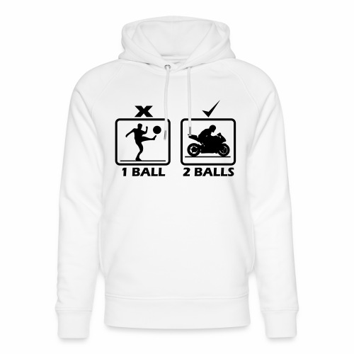Motorcycle require 2 balls - Unisex Organic Hoodie by Stanley & Stella