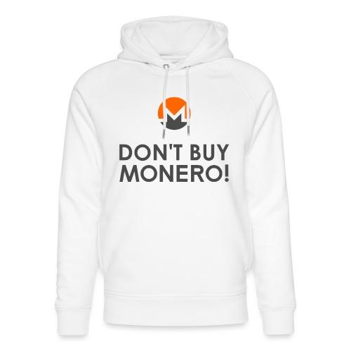 Don't Buy Monero! - Unisex Organic Hoodie by Stanley & Stella