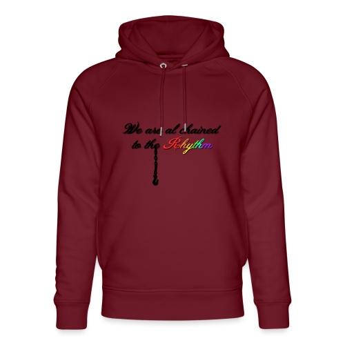 We Are Al Chained To The Rhythm - Uniseks bio-hoodie van Stanley & Stella