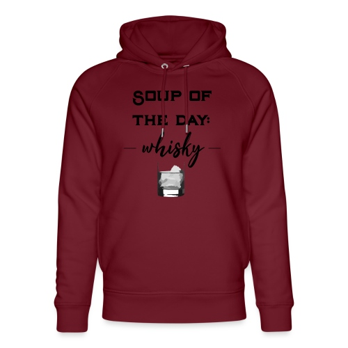 Soup of the day / whiskey fan / gift idea - Unisex Organic Hoodie by Stanley & Stella
