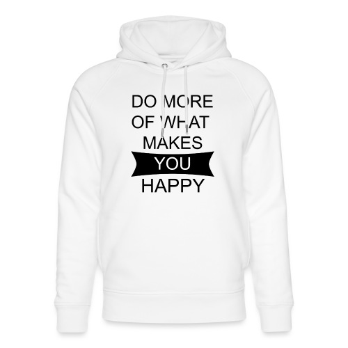 Do more of what makes you happy - Unisex Bio-Hoodie von Stanley & Stella
